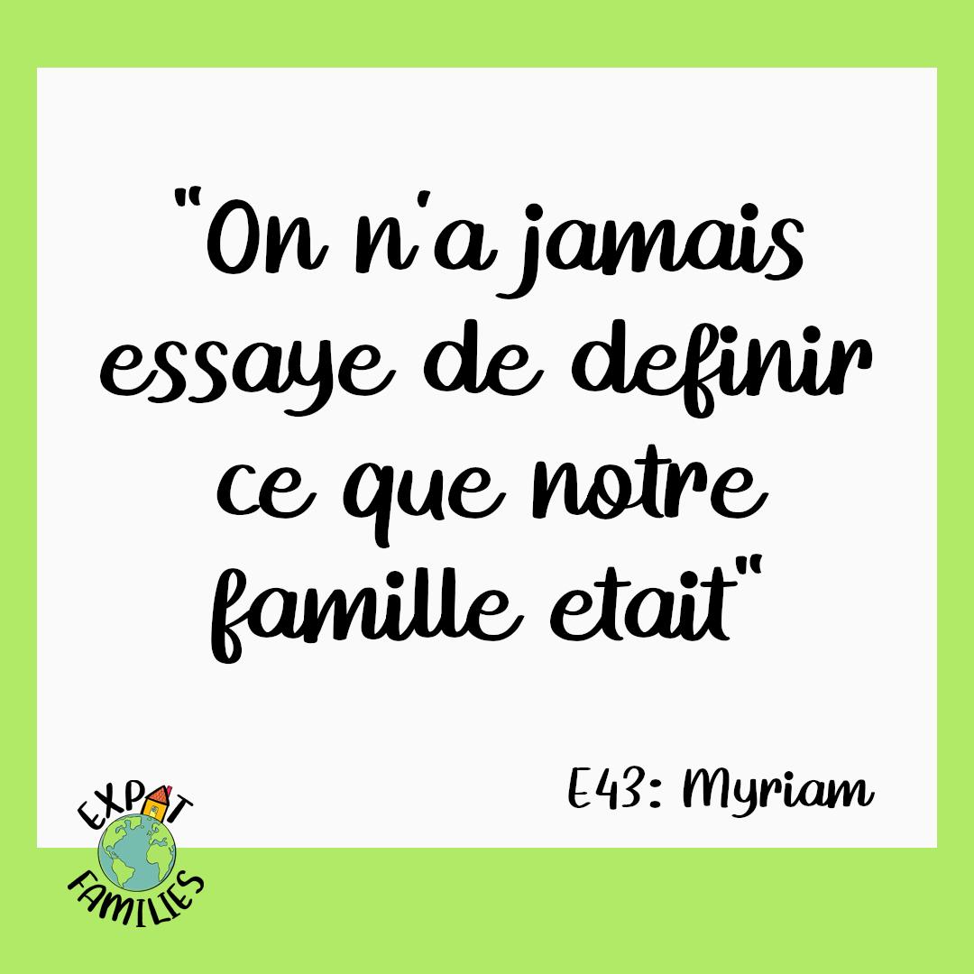 Expat Families Podcast Episode 43 Myriam Citation 1