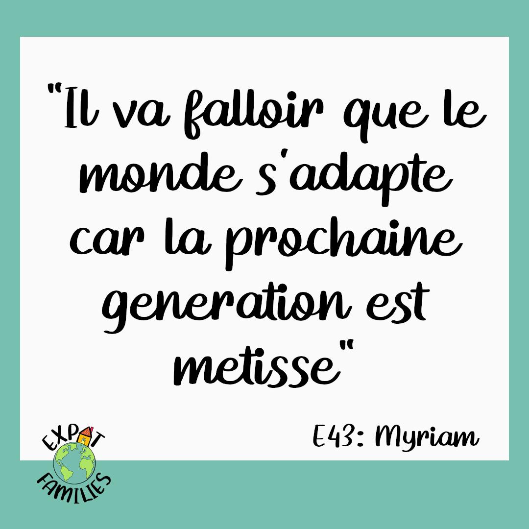Expat Families Podcast Episode 43 Myriam Citation 2