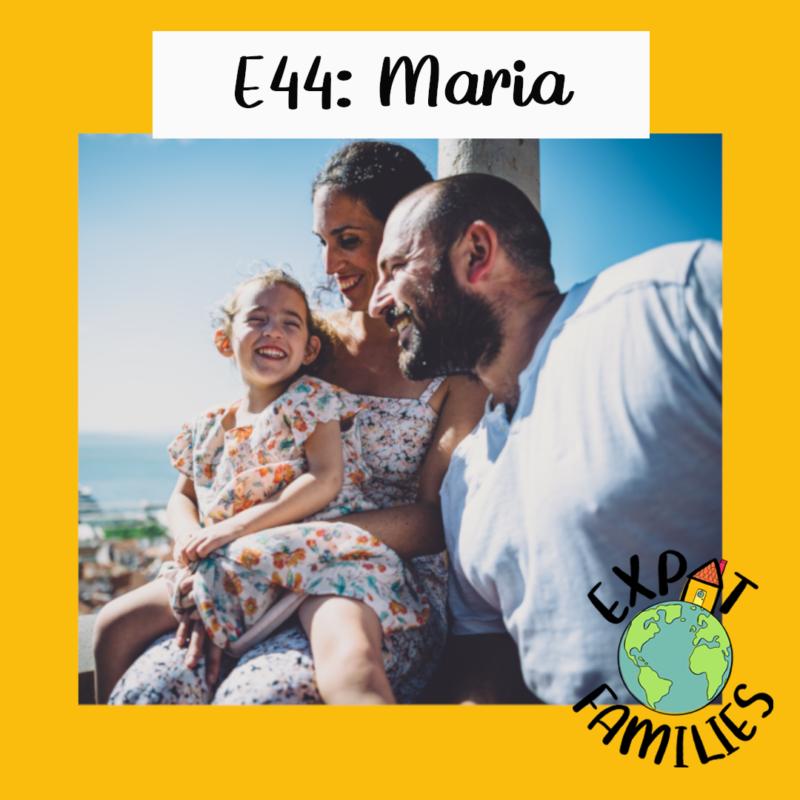 Expat Families Podcast E44 maria